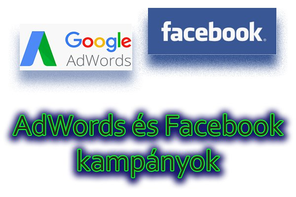 AdWords és Facebook marketing kampányok
